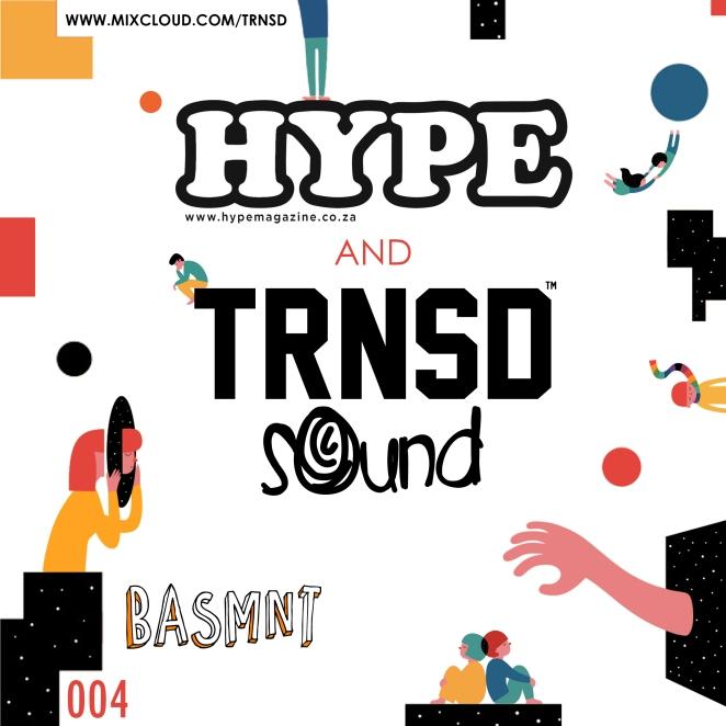TRNSD x HYPE_BASMNT